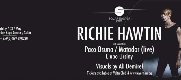 Великденски SOLAR с великана Richie Hawtin и M-nus компания (03-Май-2013)